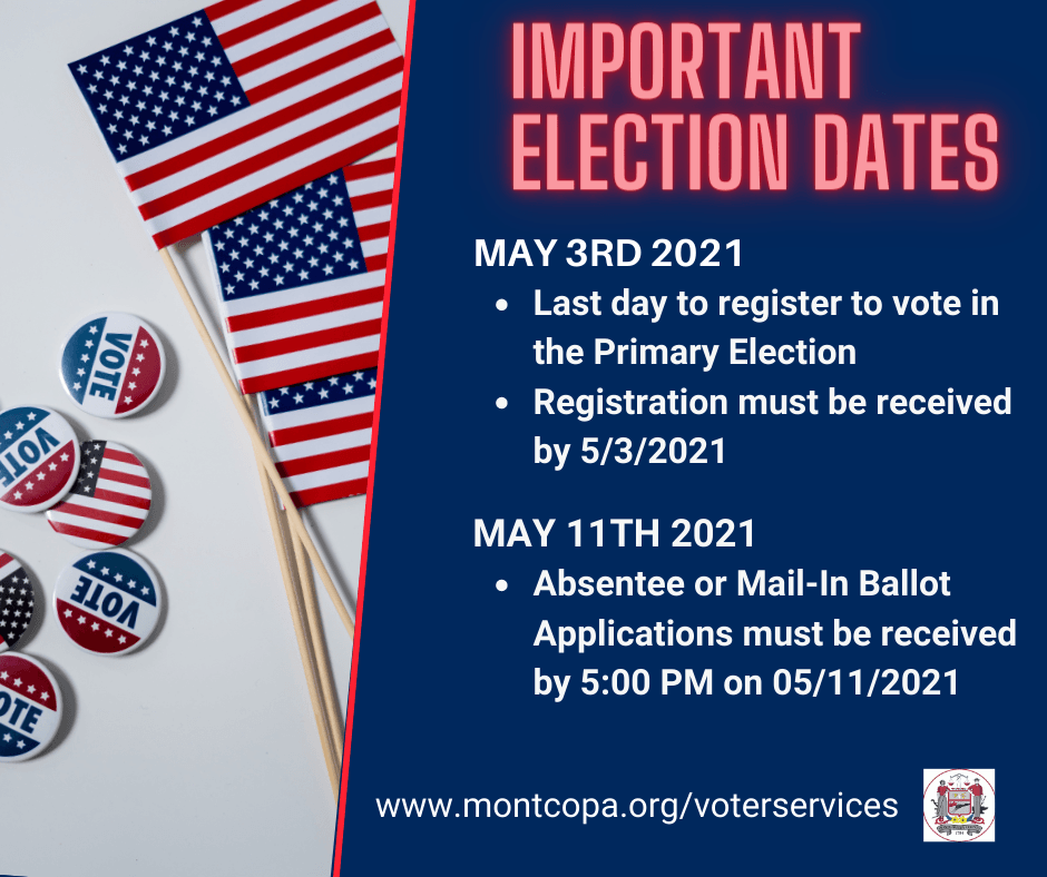 Must be registered to vote by May 3, Must apply for Mail In Ballot by May 11 for 2021 Primary
